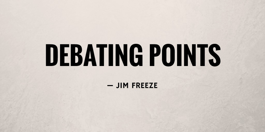 Debating Points by Jim Freeze