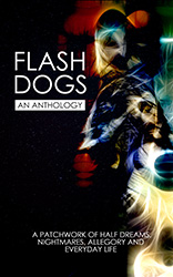 Flash Dogs - An Anthology