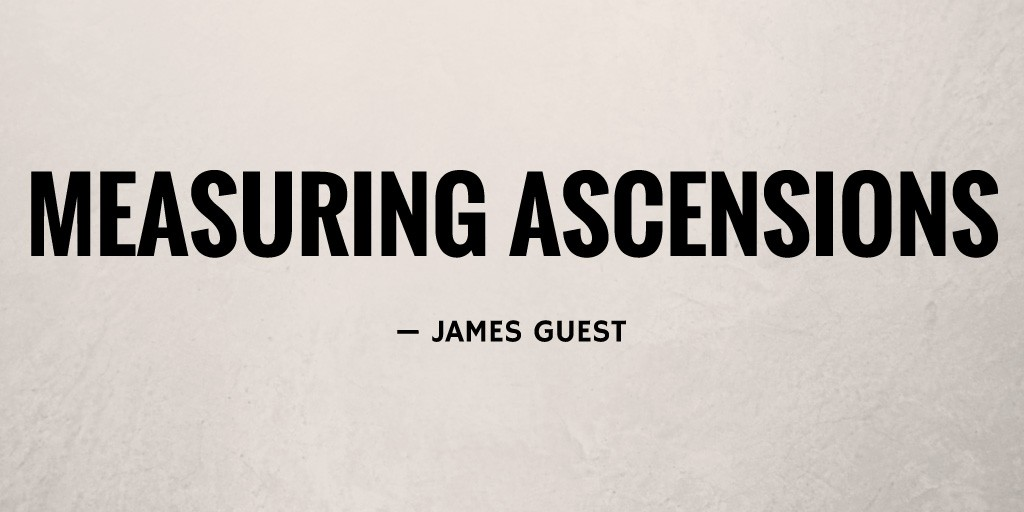 Measuring Ascensions by James Guest