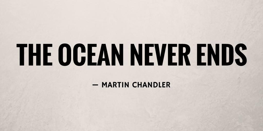 The Ocean Never Ends by Martin Chandler