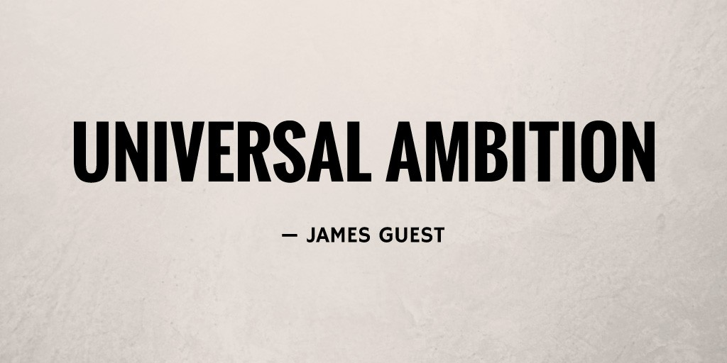 Universal Ambition by James Guest
