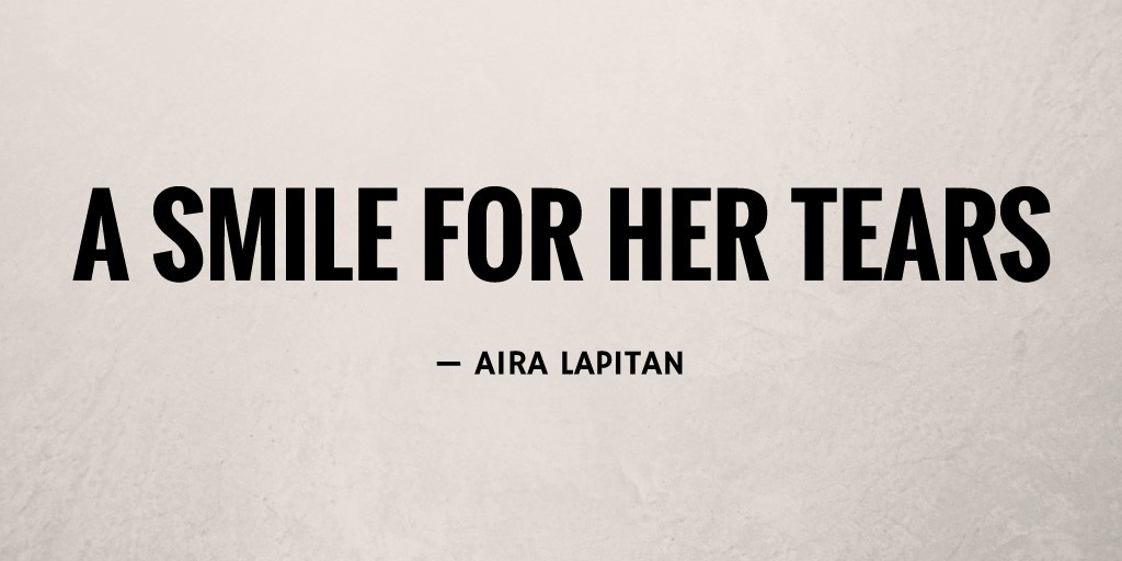A Smile For Her Tears by Aira Lapitan