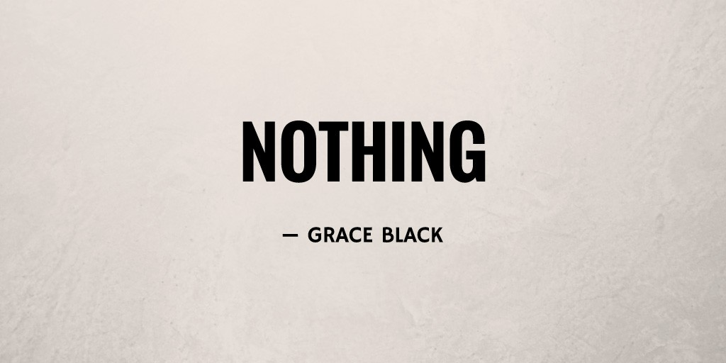 Nothing by Brace Black