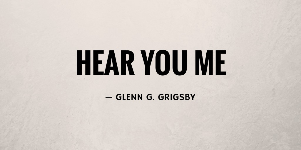 Hear You Me by Glenn G. Grigsby