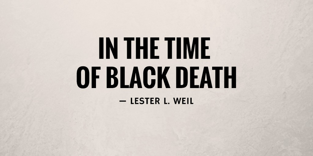 In the Time of Black Death by Lester L. Weil