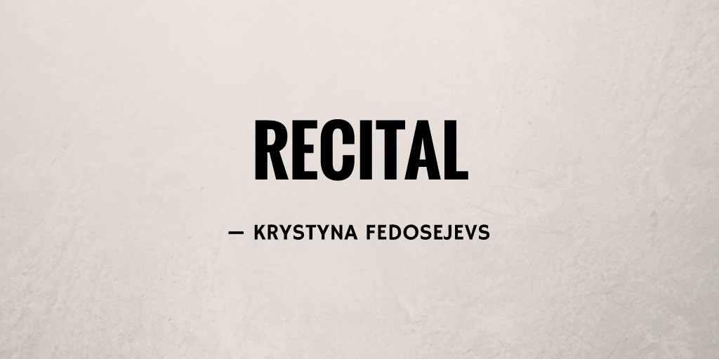 Recital by Krystyna Fedosejevs