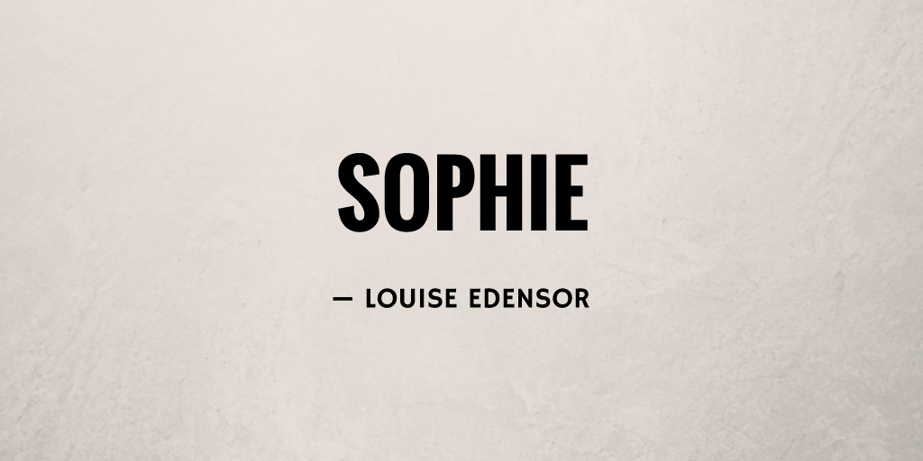 Sophie by Louise Edensor