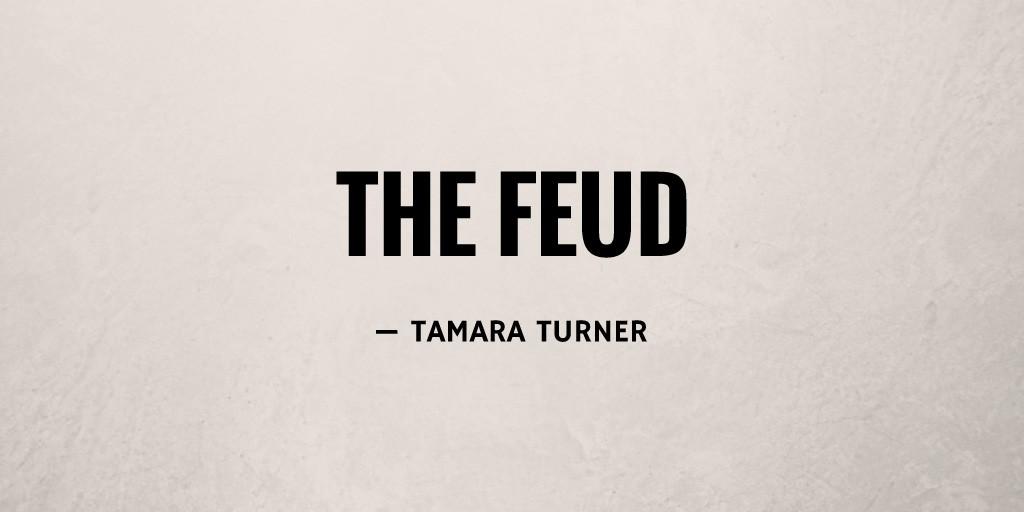 The Feud by Tamara Turner