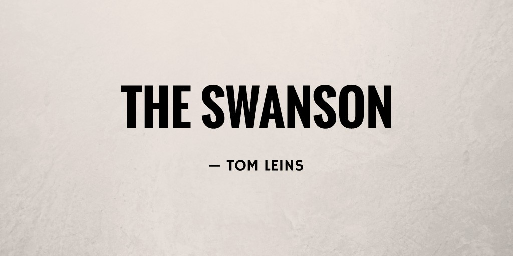 The Swanson by Tom Leins