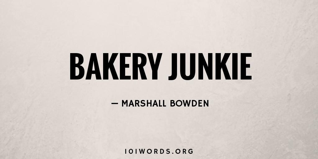 Bakery Junkie