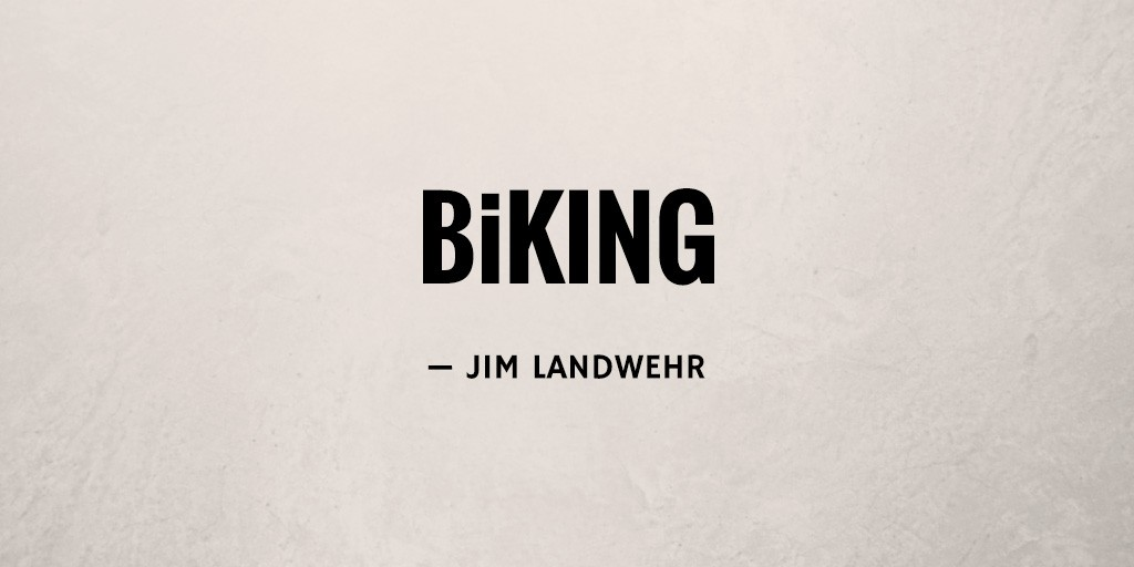 BiKing by Jim Landwehr