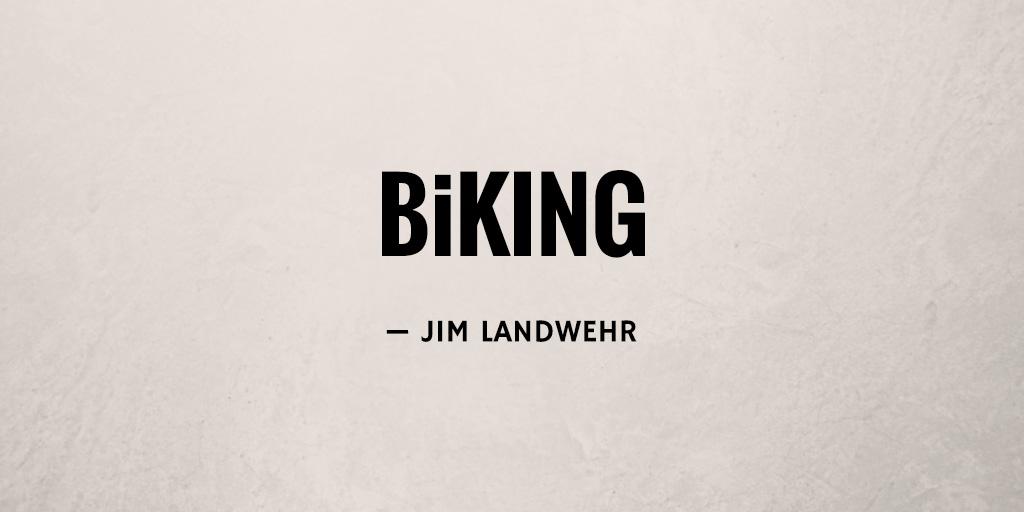 BiKing by Jim Landwehr
