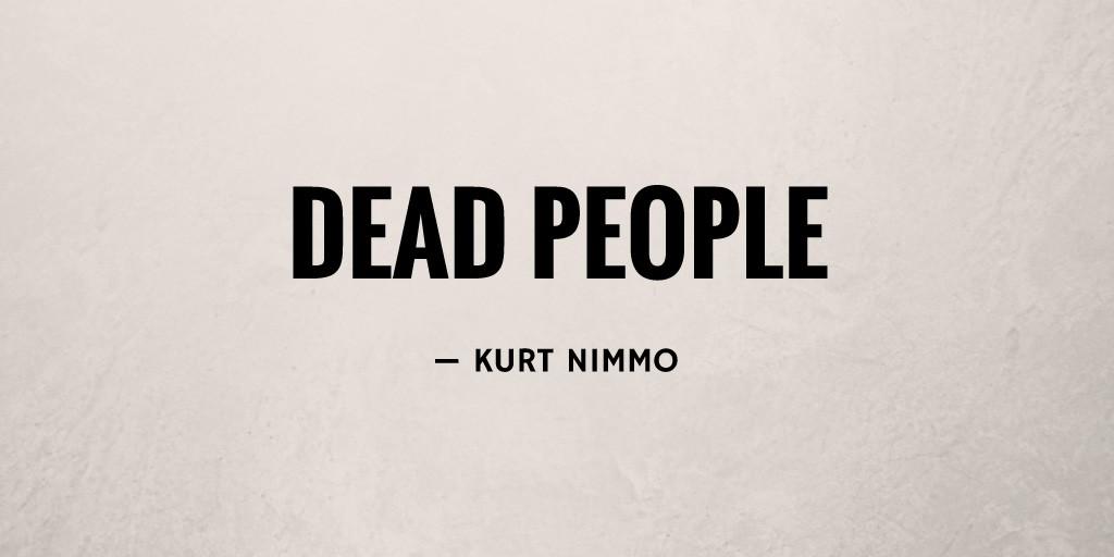 Dead People by Kurt Nimmo