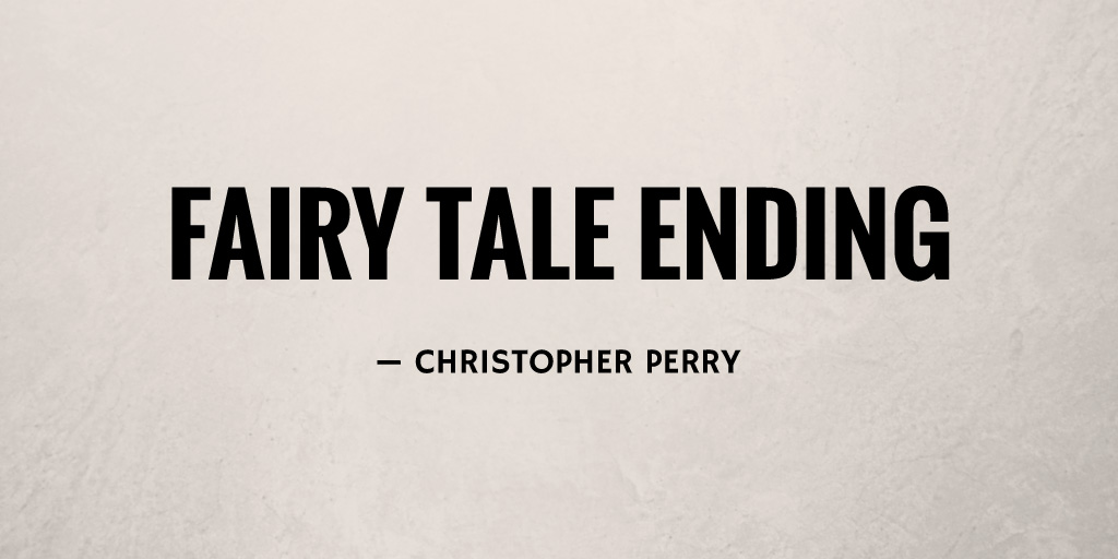 Fairy Tale Ending by Christopher Perry