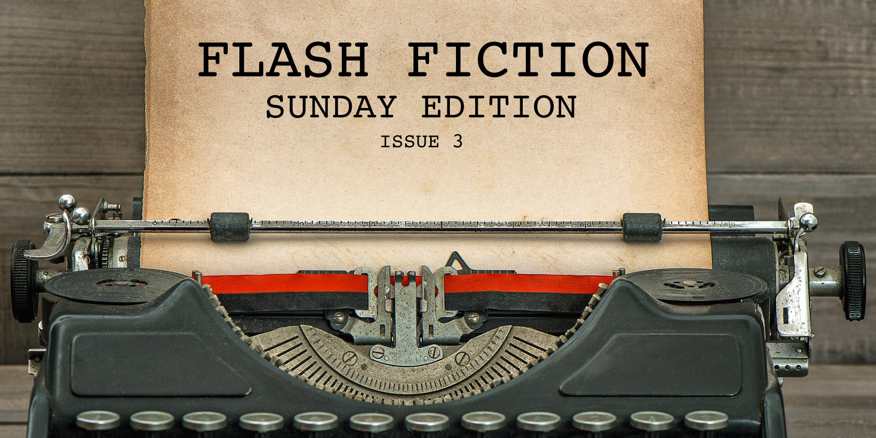 Flash Fiction Sunday Edition - Issue 3