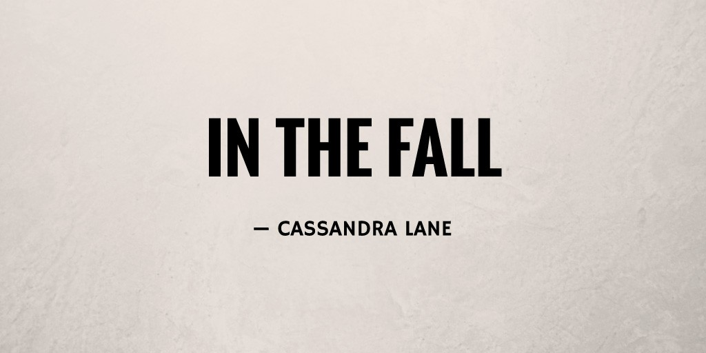 In the Fall by Cassandra Lane