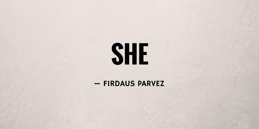 She by Firdaus Parvez