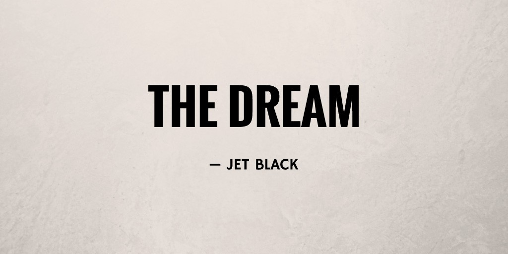The Dream by Jet Black