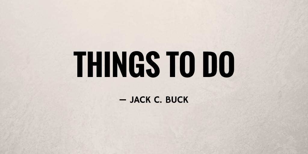 Things to Do by Jack C. Buck