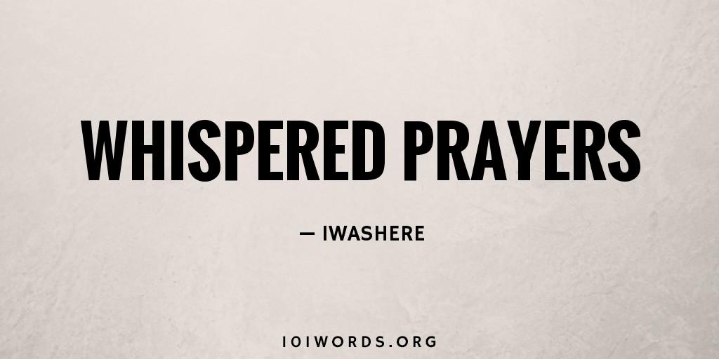 Whispered Prayers