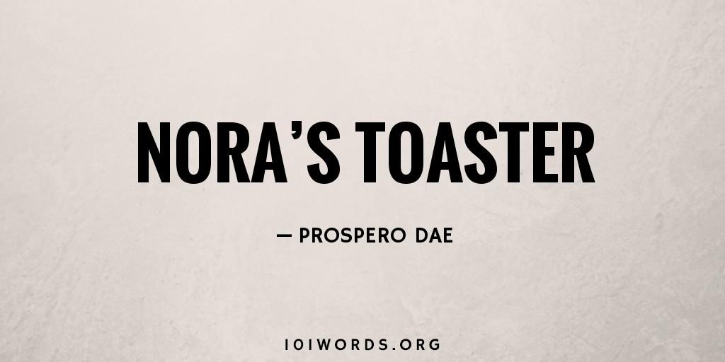 Nora's Toaster