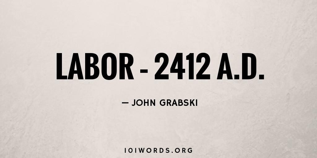 Labor – 2412 A.D.