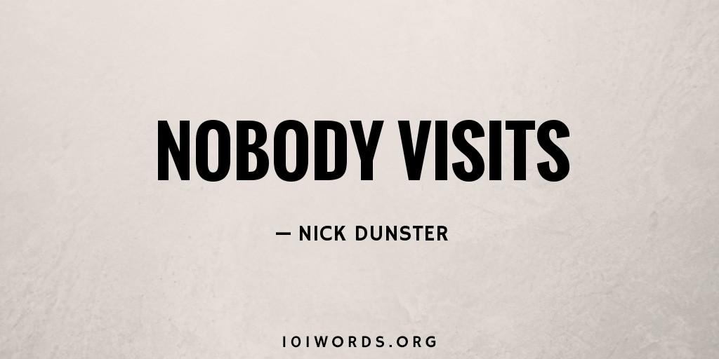 Nobody Visits