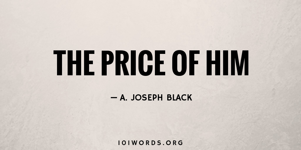 The Price of Him