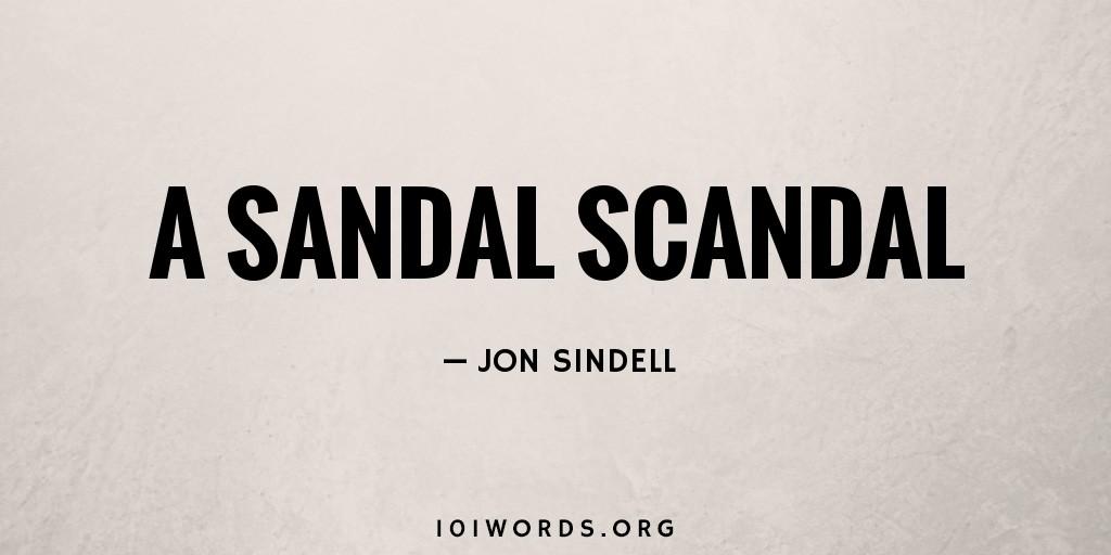 A Sandal Scandal