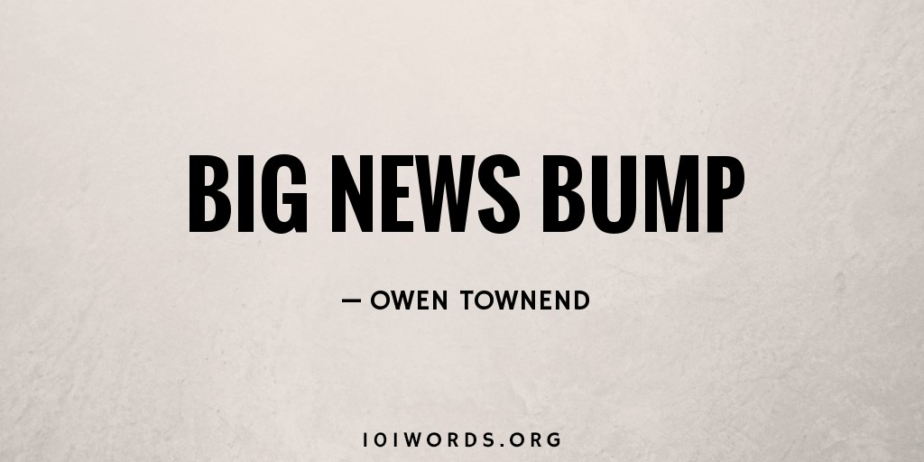Big News Bump