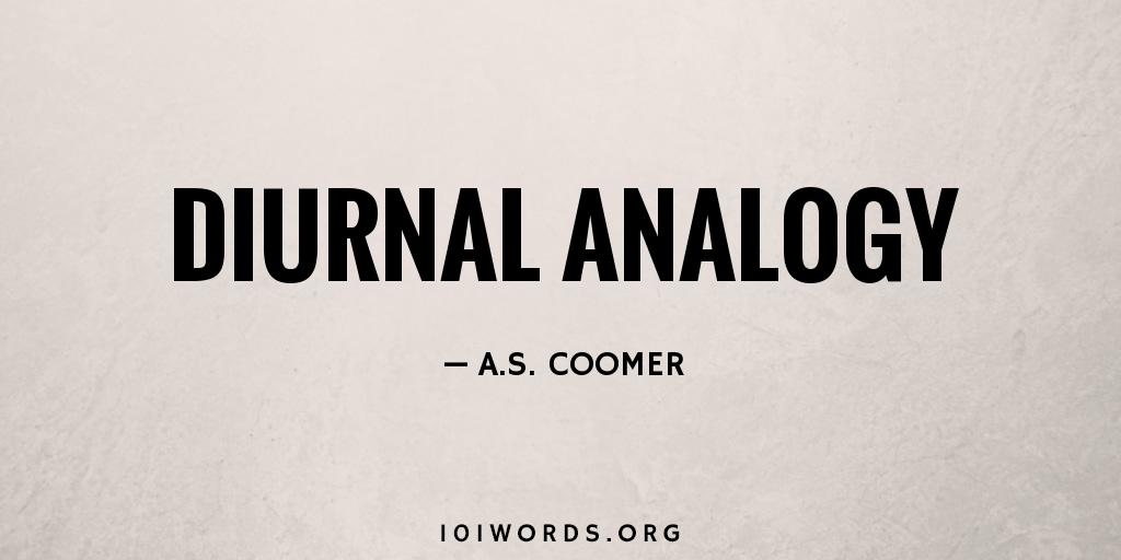 Diurnal Analogy