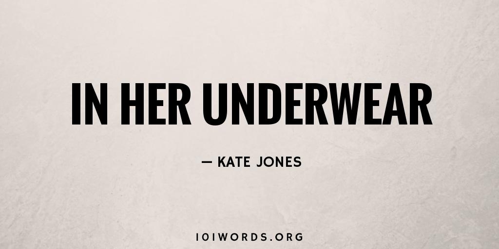 In Her Underwear