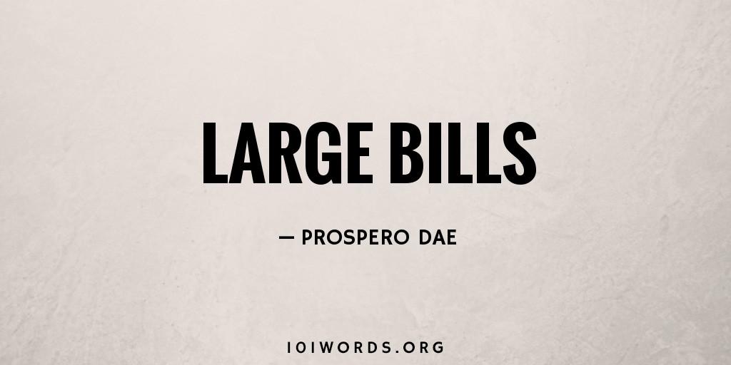 Large Bills