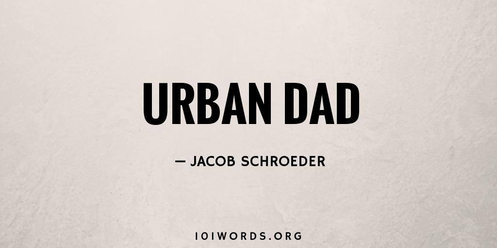 Urban Dad