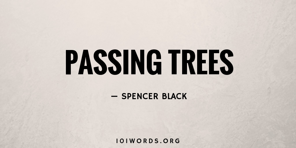Passing Trees
