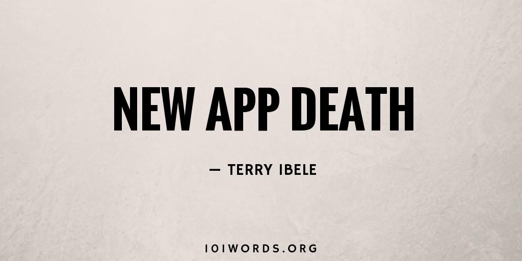 New App Death