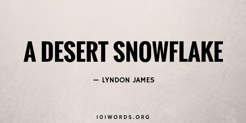 A Desert Snowflake