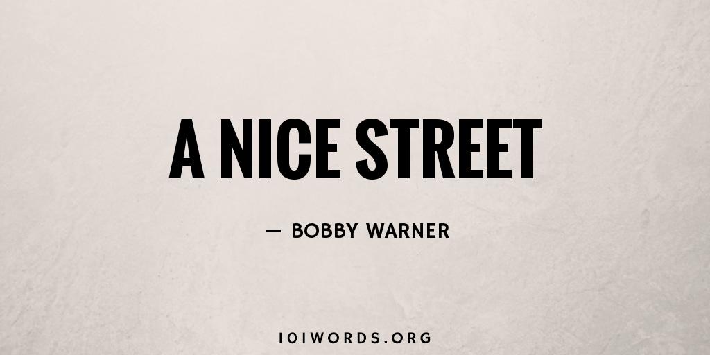A Nice Street