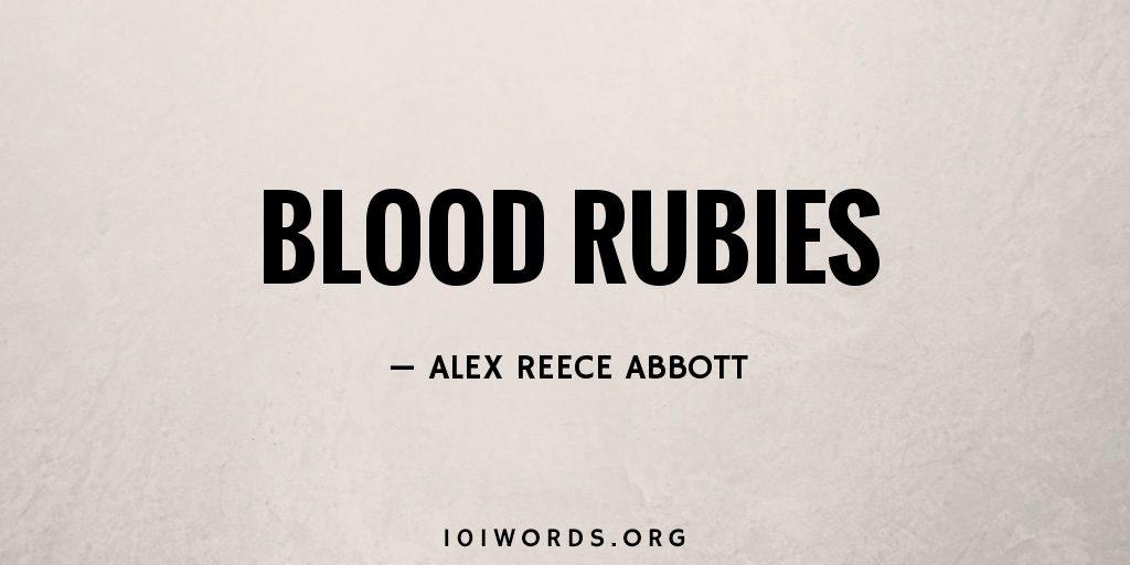 Blood Rubies