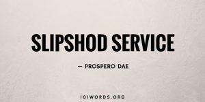 Slipshod Service