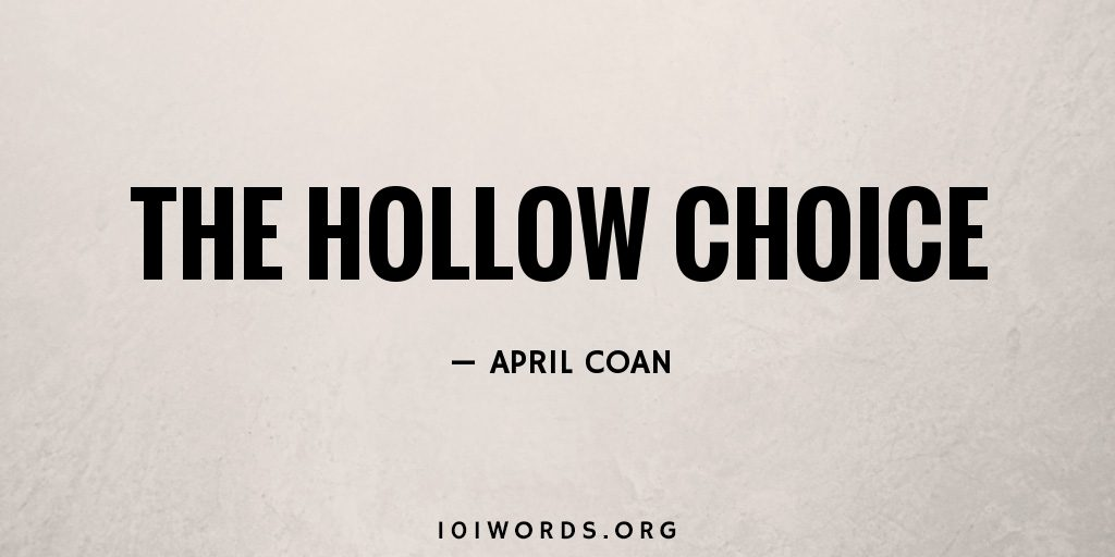 The Hollow Choice