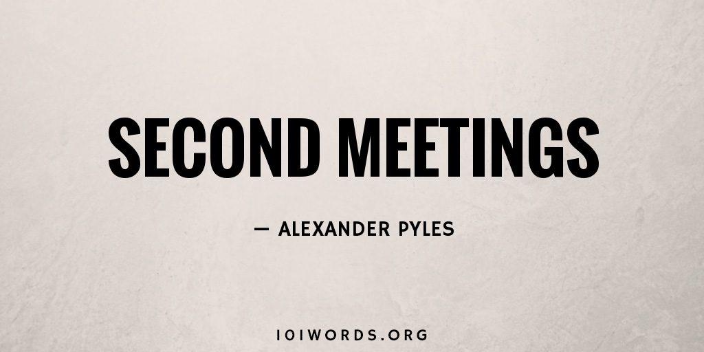 Second Meetings