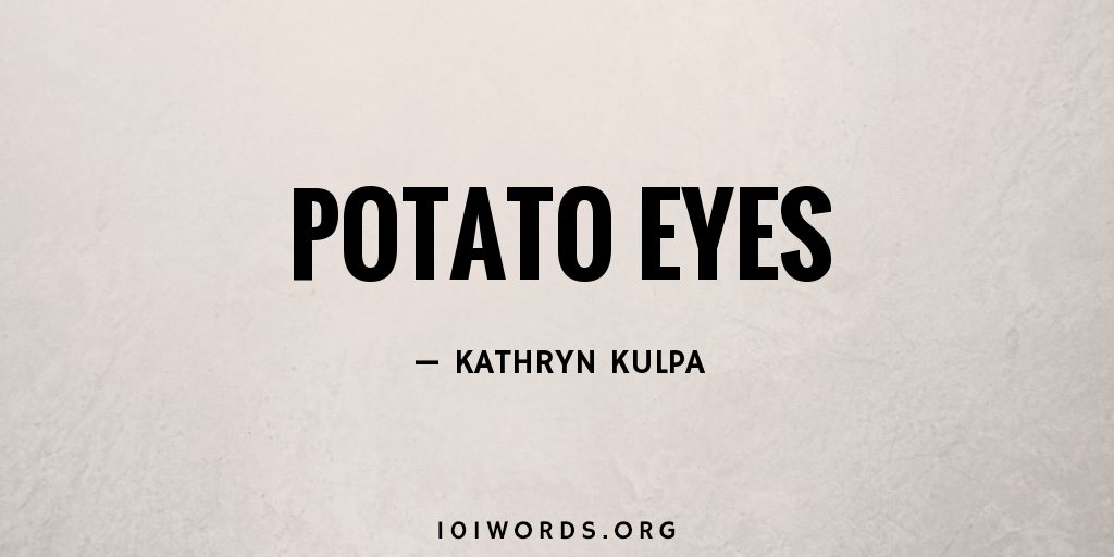 Potato Eyes