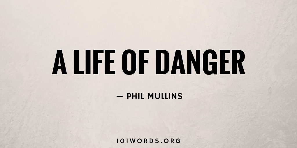 A Life of Danger