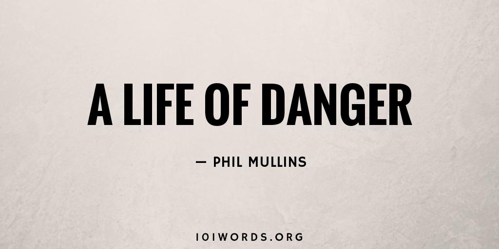 A Life of Danger
