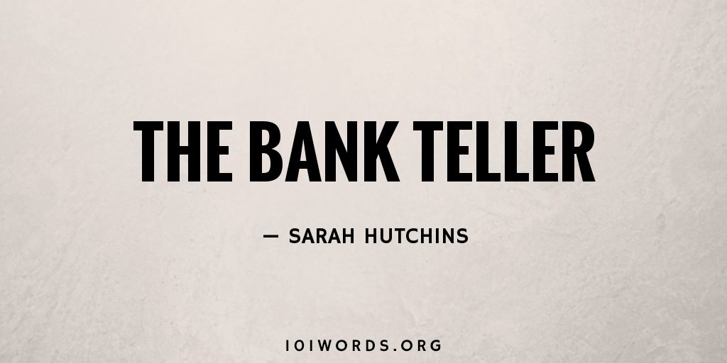 The Bank Teller