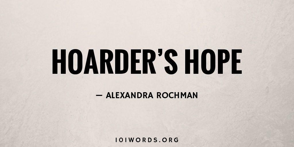 Hoarder's Hope