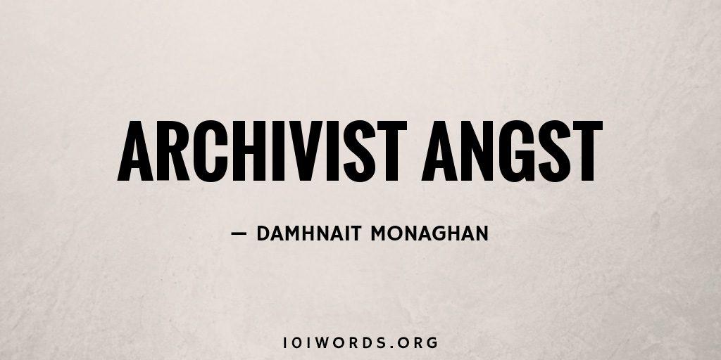 Archivist Angst