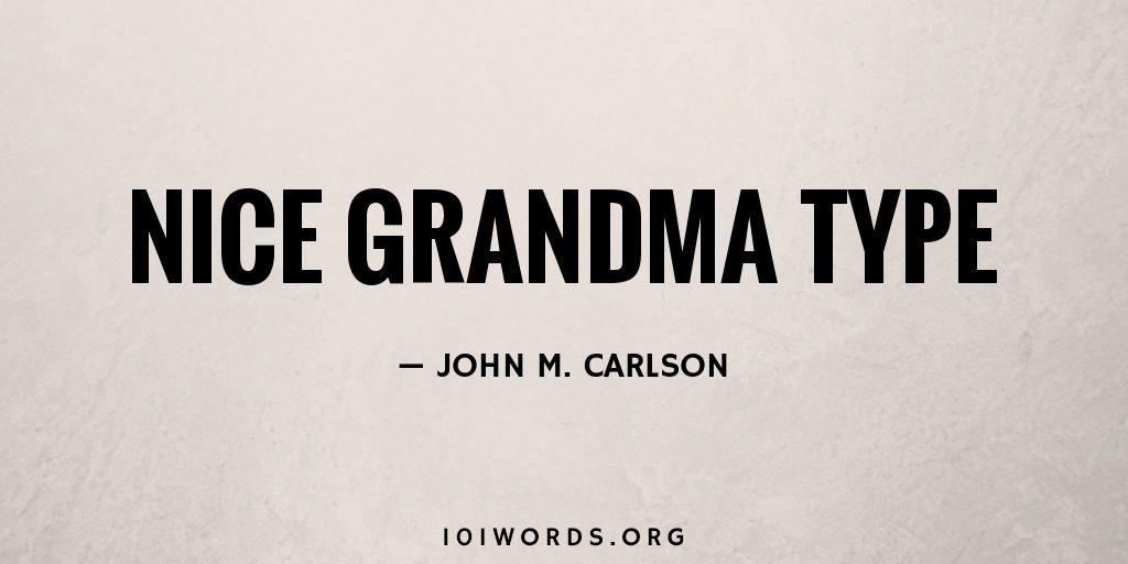 Nice Grandma Type