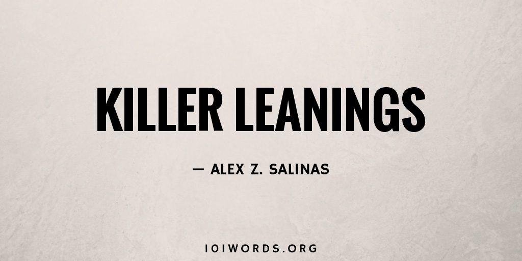 Killer Leanings
